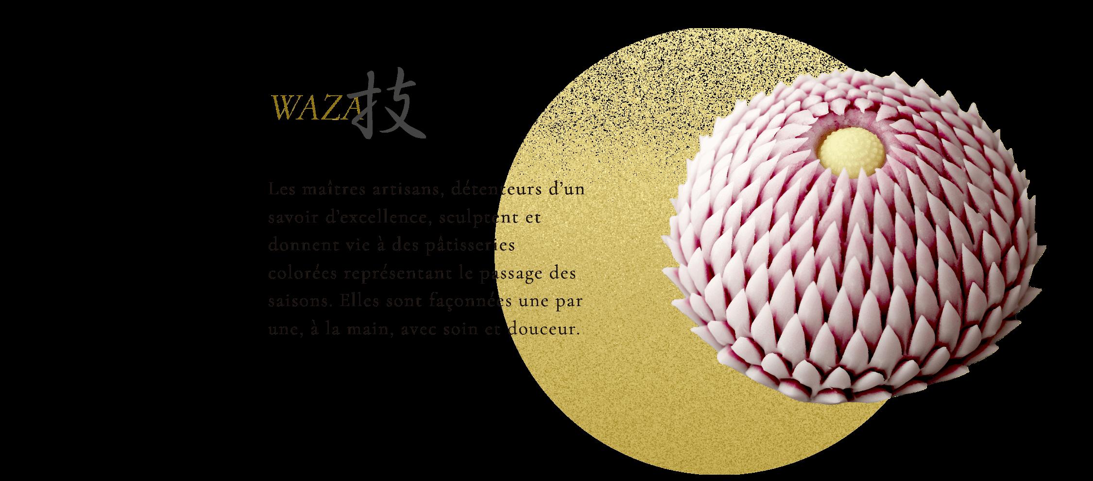 技 Les maîtres artisans, détenteurs d'un savoir d'excellence, sculptent et donnent vie à des pâtisseries colorées représentant le passage des saisons. Elles sont façonnées une par une, à la main, avec soin et douceur.